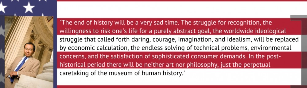 """Citat fra Francis Fukuyama mundvandsfremkaldende essay, """"The End of History?"""" fra The National Interest, summer 1989. Skønt det har 25 år på bagen, er hans tese på ingen måde uaktuel. Den sætter megen moderne politik i perspektiv, såvel som den stiller dybe eksistentielle spørgsmål til det vestelige menneskes frie tilværelse i de liberale demokratier."""